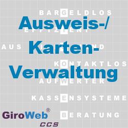 GiroWeb FAQ für Gemeinschaftsverpflegung (GV) & Catering: Was ist Ausweis-Verwaltung? Was ist Karten-Verwaltung?