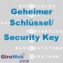 GiroWeb FAQ für Gemeinschaftsverpflegung (GV) & Catering: Was ist Geheimer Schlüssel? Was ist ein Security Key?