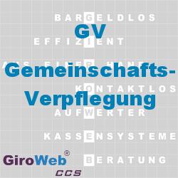 GiroWeb FAQ für Gemeinschaftsverpflegung (GV) & Catering: Was ist Gemeinschaftsverpflegung?