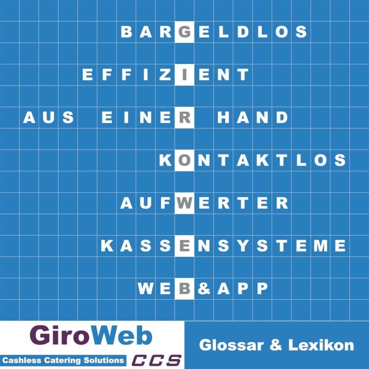 GiroWeb-Glossar-Lexikon-Gemeinschaftsverpflegung-Kassensysteme-Zahlungssysteme-SB-Terminals-Aufwerter-Web-App