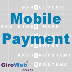 GiroWeb FAQ für Gemeinschaftsverpflegung (GV) & Catering: Was ist Mobile Payment?