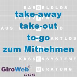 GiroWeb FAQ für Gemeinschaftsverpflegung (GV) & Catering: Was ist take-away? Was ist take-out?